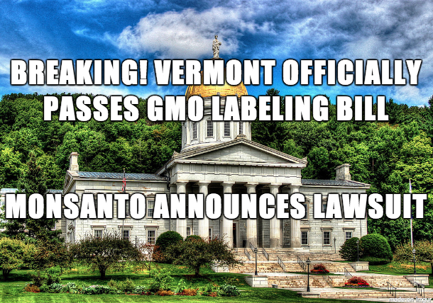 Vermont Officially Passes GMO Labeling Bill, Monsanto Announces Lawsuit