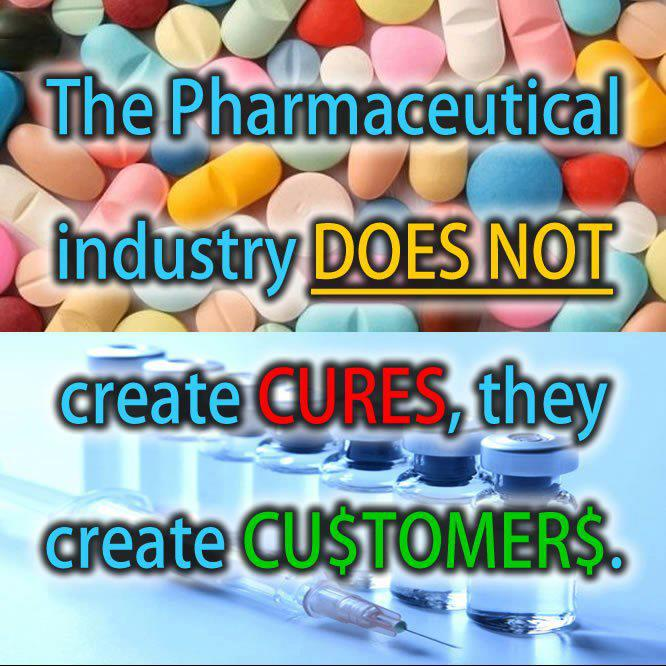 the-pharmaceutical-industry-does-not-create-cures-they-create-customers